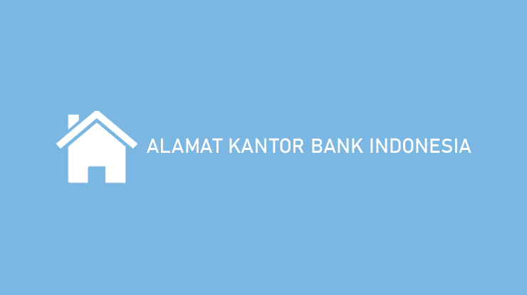 Alamat Bank Indonesia