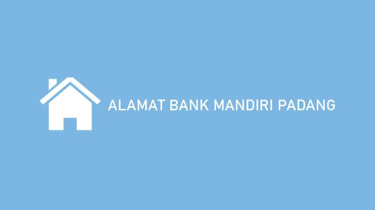 Alamat Bank Mandiri Padang