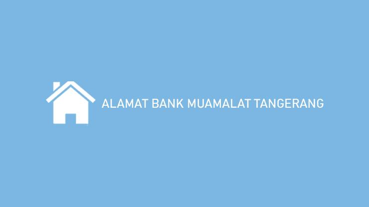 Alamat Bank Muamalat Tangerang