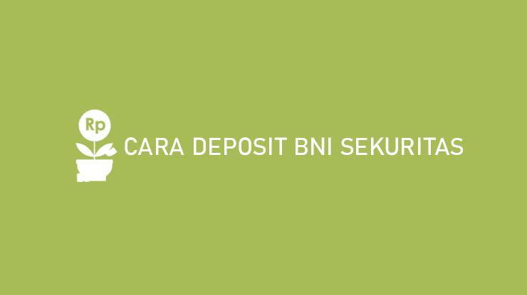 Cara Deposit BNI Sekuritas Terlengkap Syarat Biaya Admin