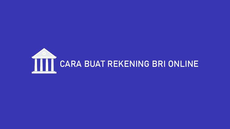 Cara Buat Rekening BRI Online 2021 : Syarat & Biaya ...