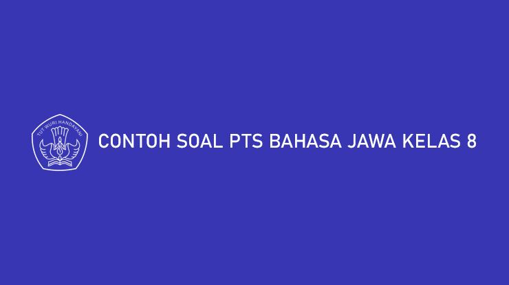Contoh Soal PTS Bahasa Jawa Kelas 8